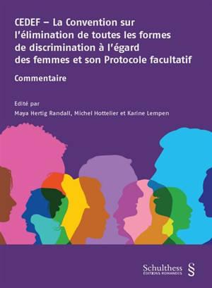 CEDEF : la Convention pour l'élimination de toutes les formes de discrimination à l'égard des femmes et son protocole facultatif : commentaire