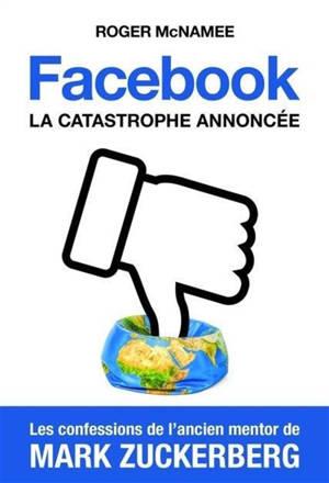 Facebook : la catastrophe annoncée