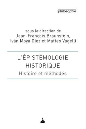 L'épistémologie historique : histoire et méthodes