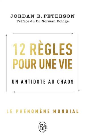 12 règles pour une vie : un antidote au chaos