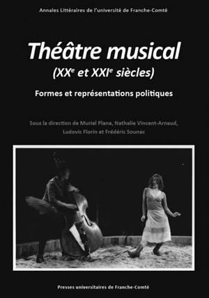 Théâtre musical (XXe et XXIe siècles) : formes et représentations politiques