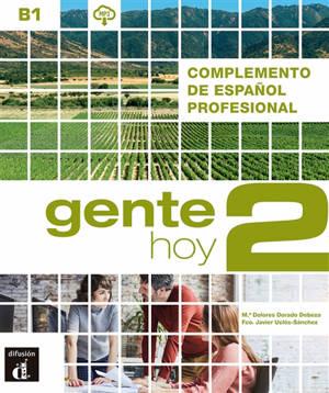 Gente hoy 2, B1 : complemento de espanol profesional