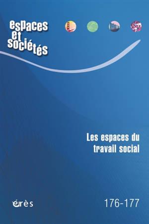 Espaces et sociétés. n° 176-177, Les espaces du travail social