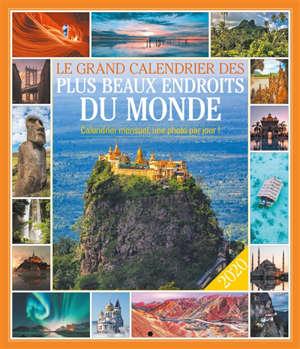 Le grand calendrier des plus beaux endroits du monde 2020 : calendrier mensuel, une photo par jour !