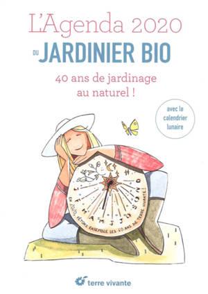 L'agenda 2020 du jardinier bio : Terre vivante fête ses 40 ans !