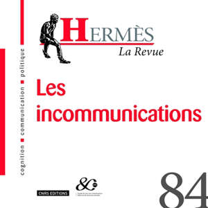Hermès. n° 84, Les incommunications
