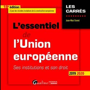 L'essentiel de l'Union européenne : ses institutions et son droit : 2019-2020