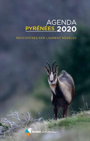 Pyrénées : agenda 2020 : Rencontres par Laurent Nédélec