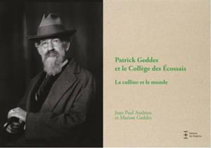 Patrick Geddes et le collège des Ecossais : la colline et le monde