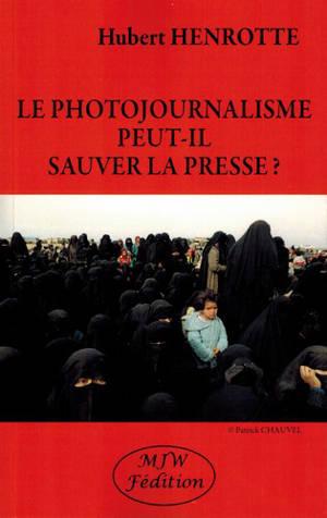Le photojournalisme peut-il sauver la presse ?
