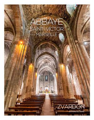 L'abbaye Saint-Victor de Marseille et ses secrets