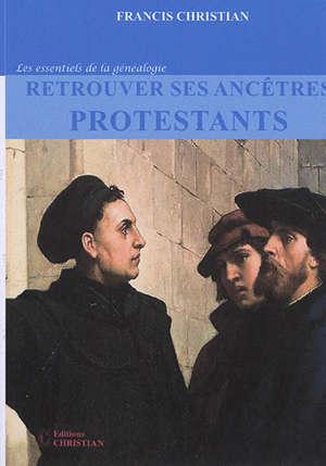 Retrouver ses ancêtres protestants