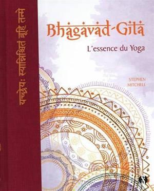 Bhagavad-Gîtâ : l'essence du yoga