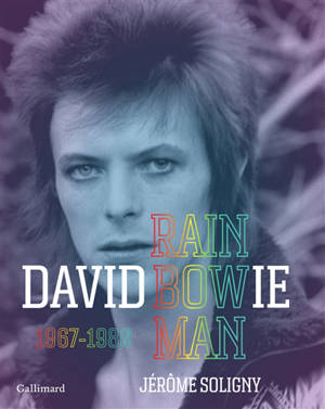 David Bowie : rainbow man, 1967-1980