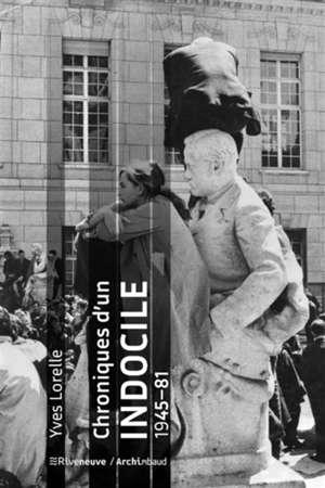 Chroniques d'un indocile : 1945-81