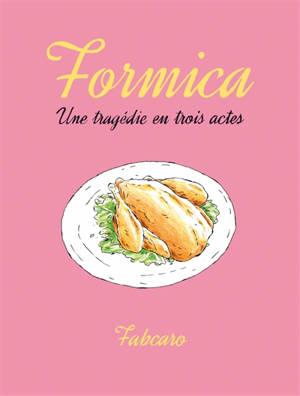 Formica : une tragédie en trois actes