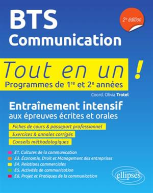 BTS communication : entraînement intensif aux épreuves écrites et orales : tout en un, programmes de 1re et 2e années