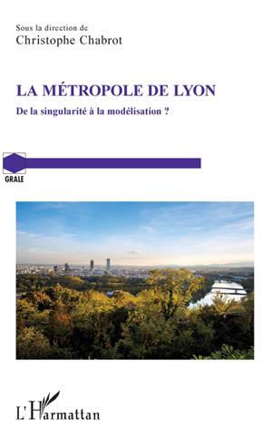 La métropole de Lyon : de la singularité à la modélisation ?