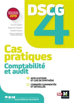 DSCG 4 comptabilité et audit : cas pratiques + corrigés : nouveau programme 2019