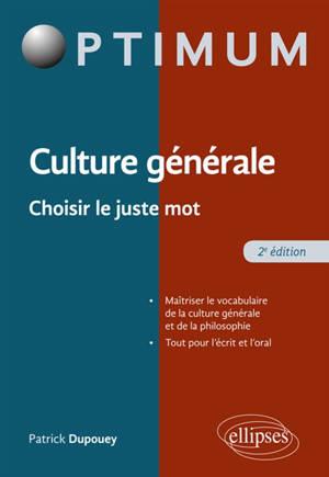 Culture générale : choisir le juste mot