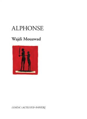 Alphonse ou Les aventures extraordinaires de Pierre-Paul-René, un enfant doux, monocorde et qui ne s'étonne jamais de rien