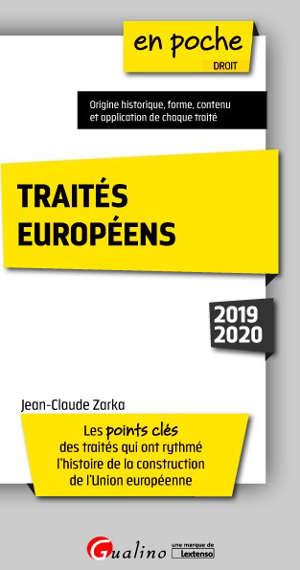 Traités européens : les points clés des traités qui ont rythmé l'histoire de la construction de l'Union européenne : 2019-2020