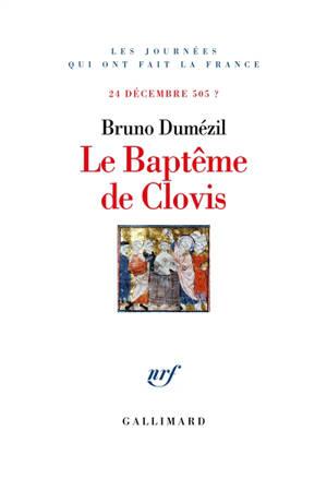 Le baptême de Clovis : 24 décembre 505 ?