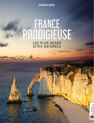 France prodigieuse : les plus beaux sites naturels