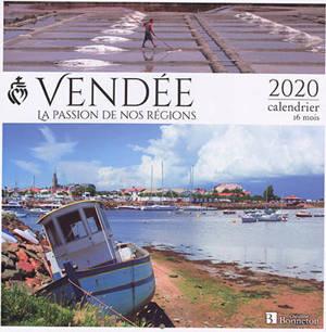 Vendée : la passion de nos régions : 2020, calendrier 16 mois