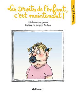 Les droits de l'enfant, c'est maintenant ! : 120 dessins de presse