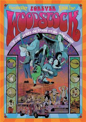 Woodstock forever : trois jours de paix et de musique