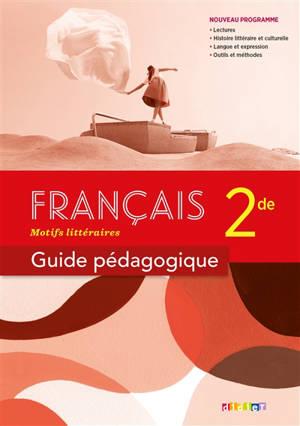 Français 2de : guide pédagogique
