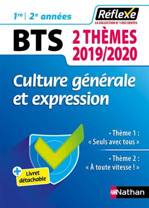 Culture générale et expression BTS, 1re et 2e années : 2 thèmes 2019-2020 : thème 1, seuls avec tous ; thème 2, à toute vitesse !