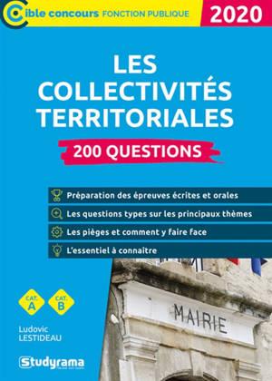 200 questions sur les collectivités territoriales : tous concours catégories B, A : 2019-2020