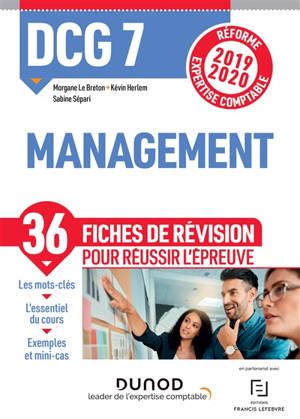 DCG 7, management : 36 fiches de révision pour réussir l'épreuve : réforme expertise comptable 2019-2020