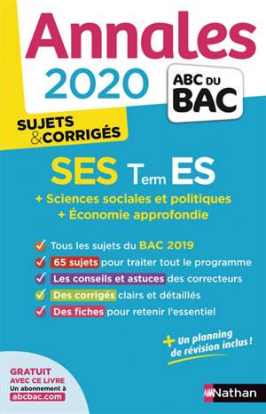 SES terminale ES : sciences sociales et poliques, économie appronfondie : annales bac 2020, sujets & corrigés