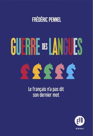 Guerre des langues : le français n'a pas dit son dernier mot