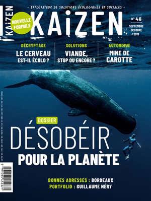 Kaizen : construire un autre monde, pas à pas.... n° 46, Désobéir pour la planète