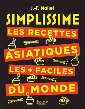 Simplissime : les recettes asiatiques les + faciles du monde