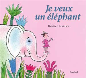 Je veux un éléphant