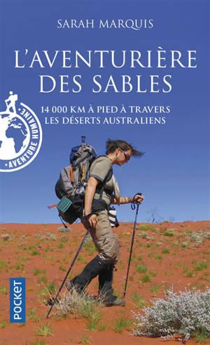 L'aventurière des sables : 14.000 km à pied à travers les déserts australiens