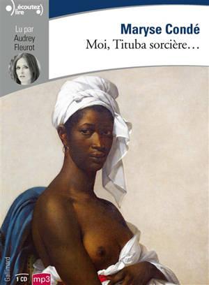 Moi, Tituba sorcière...