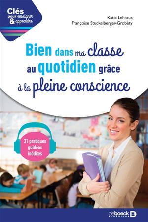 Bien dans ma classe au quotidien grâce à la pleine conscience
