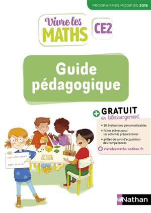 Vivre les maths CE2 : guide pédagogique : programmes modifiés 2018