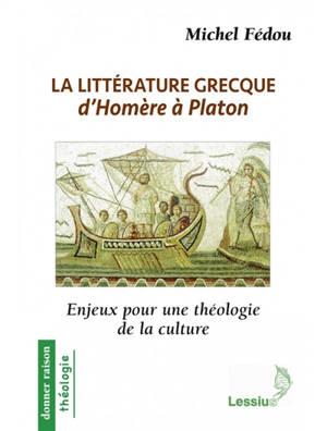 La littérature grecque d'Homère à Platon : enjeux pour une théologie de la culture