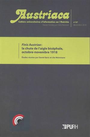 Austriaca. n° 87, Finis Austriae : la chute de l'aigle bicéphale, octobre-novembre 1918