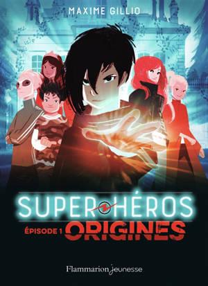 Super héros. Volume 1, Origines