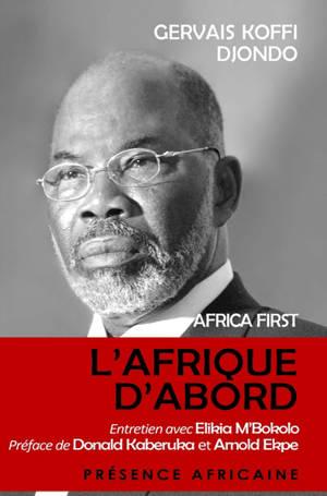 Africa first = L'Afrique d'abord : entretien avec Elikia M'Bokolo