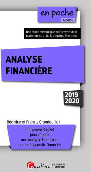 Analyse financière : les points clés pour réussir une analyse financière ou un diagnostic financier : 2019-2020