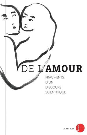 De l'amour : fragments d'un discours scientifique : exposition, Paris, Palais de la découverte, du 8 octobre 2019 au 30 août 2020
